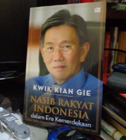Nasib Rakyat Indonesia - Kwik Kian Gie